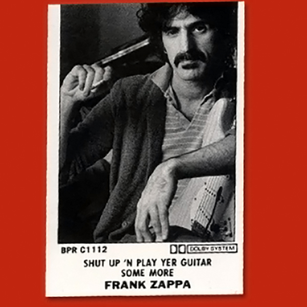 Frank Zappa - Shut Up N Play Yer Guitar Some More