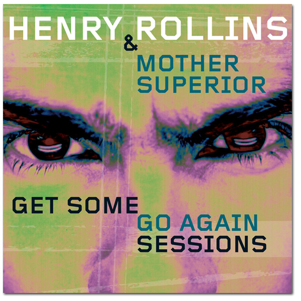 Henry Rollins - Get Some Go Again: Sessions