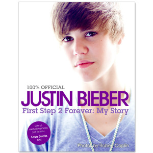 Justin Bieber First Step 2 Forever: My Story Book
